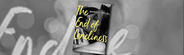 Book cover of The End of Loneliness by Benedict Wells