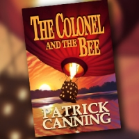 Book Review: 'The Colonel and the Bee' by Patrick Canning - High Flying Adventure