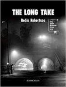 The Long Take by Robin Robertson book cover