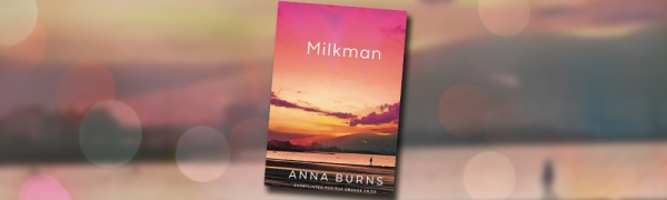 Cover image of Milkman by Anna Burns